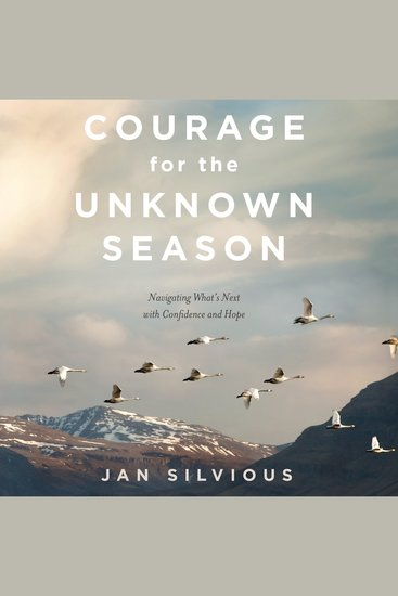 Courage for the Unknown Season - Navigating What's Next with Confidence and Hope - cover