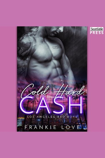 Cold Hard Cash - The Los Angeles Bad Boys Book 1 - cover