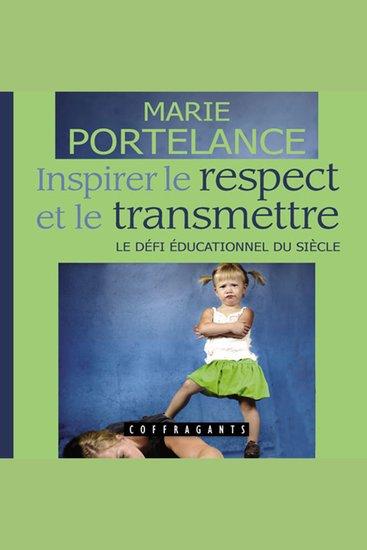 Inspirer le respect et le transmettre - Le défi éducationnel du siècle - cover