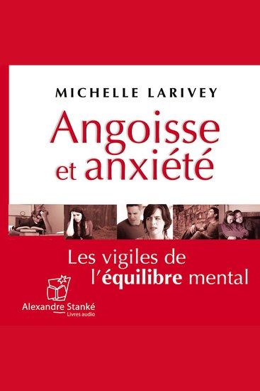 Angoisse et anxiété - Les vigiles de l'équilibre mental - cover