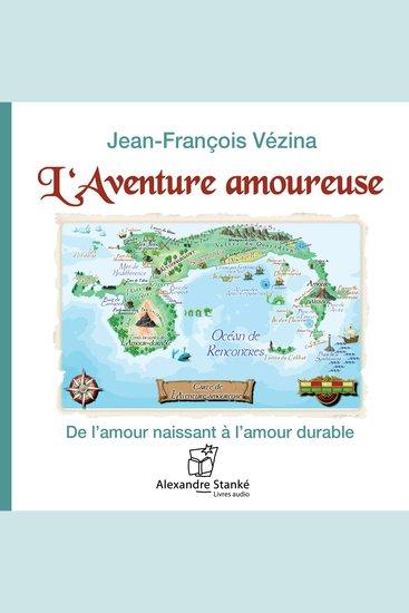 L'aventure amoureuse - De l'amour naissant à l'amour durable - cover