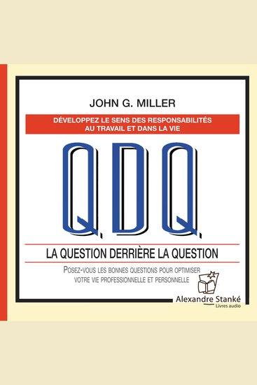 QDQ La question derière la question - Posez-voue les bonnes questions pour optimiser votre vie professionnelle et personnelle - cover