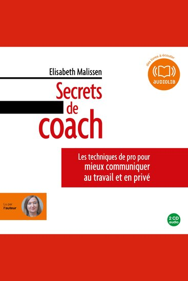 Secrets de coach - les techniques de pro pour mieux communiquer en public et en privé - cover