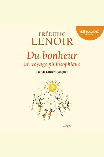 Du bonheur - un voyage philosophique - cover