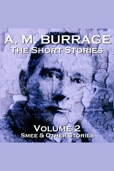 Short Stories of AM Burrage The: Volume 2 - Smee and Other Stories - cover