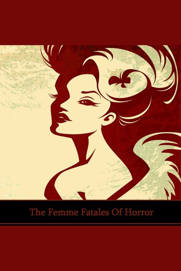 The Femme Fatales of Horror - cover