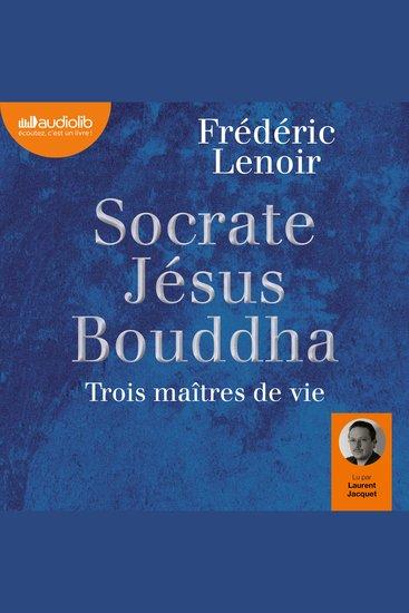 Socrate Jésus Bouddha trois maîtres de vie - cover