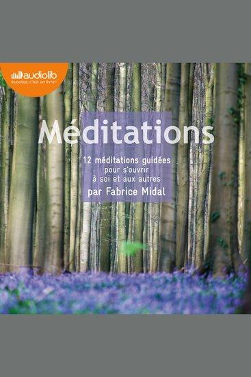 Méditations - 12 méditations guidées pour s'ouvrir à soi et aux autres - cover