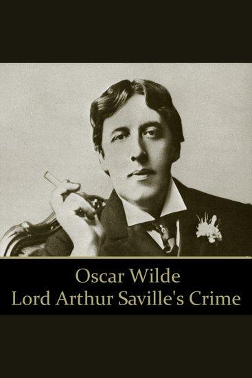 Oscar Wilde: Lord Arthur Savile's Crime - cover