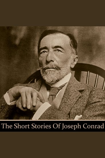 Joseph Conrad: The Short Stories - cover