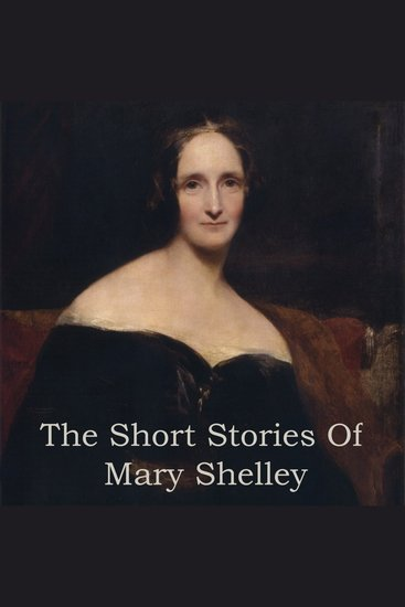 Mary Shelley: The Short Stories - cover
