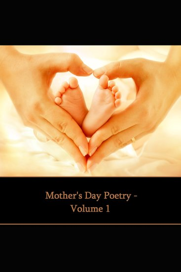 Mother's Day Poetry Volume 1 - cover