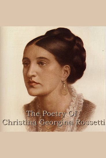 The Poetry of Christina Georgina Rossetti - cover