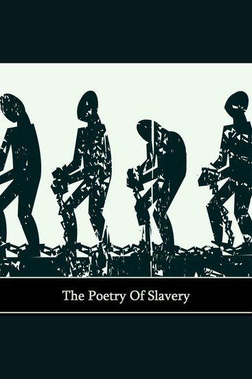 Slavery A Tyranny In Verse - cover