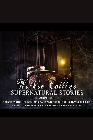 Wilkie Collins Supernatural Stories Volume 2 - cover