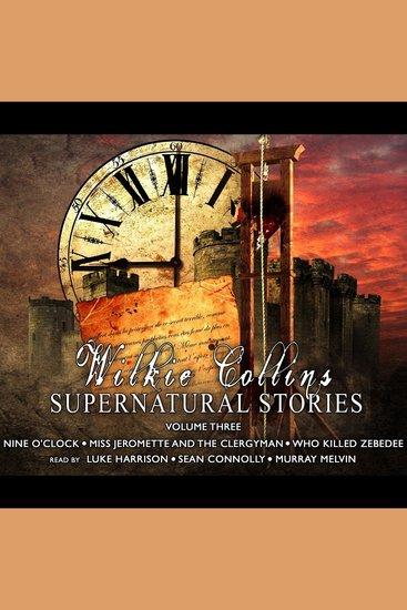 Wilkie Collins Supernatural Stories Volume 3 - cover