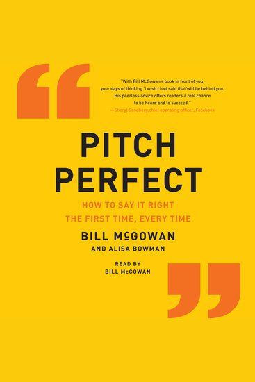 Pitch Perfect - When You Absolutely Positively Must Get Your Point Across - cover