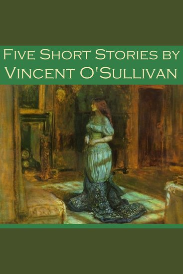 Five Short Stories by Vincent O'Sullivan - cover
