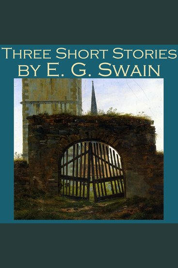 Three Short Stories by E G Swain - cover