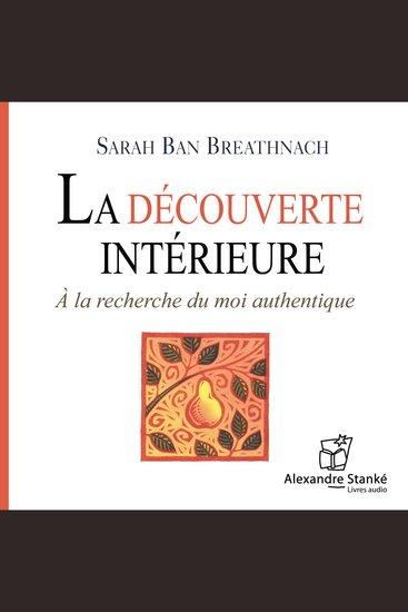 La découverte intérieure - À la recherche du moi authentique - cover