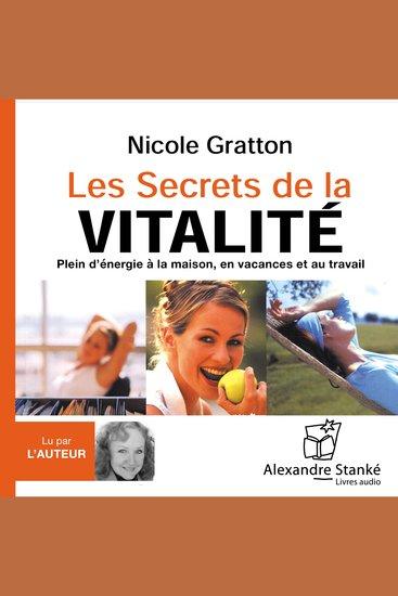 Les secrets de la vitalité - Plein d'énergie à la maison en vacances et au travail - cover