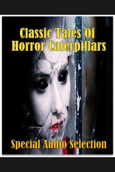 Classic Tales Of Horror Caterpillars - cover