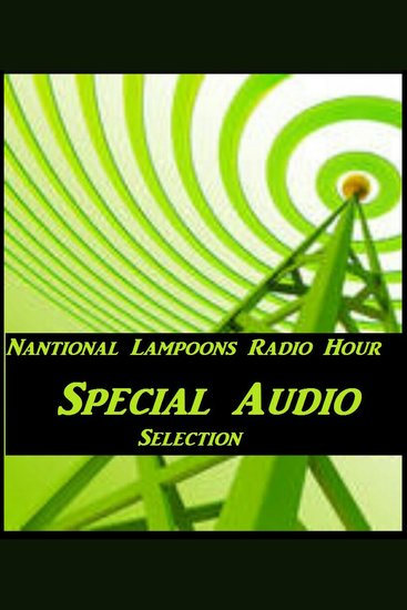 Nantional Lampoons Radio Hour Episode 49 - cover