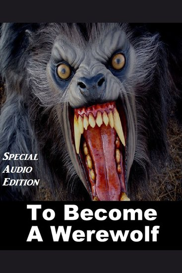 Supernatural Greats: To Become A Werewolf - cover