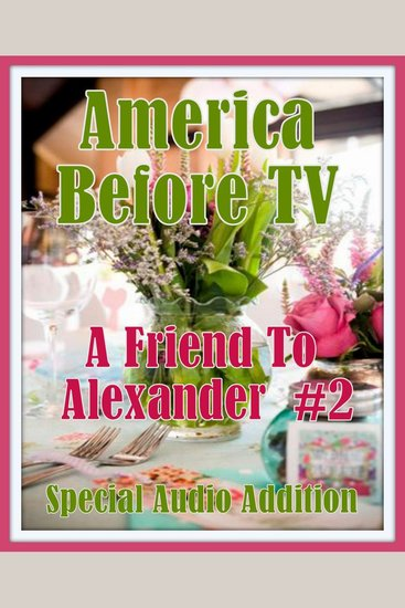 America Before TV - A Friend To Alexander #2 - cover