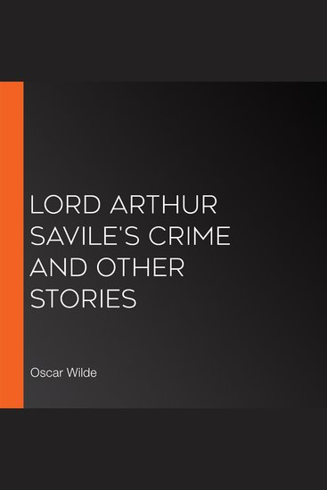 Lord Arthur Savile's Crime and Other Stories - cover