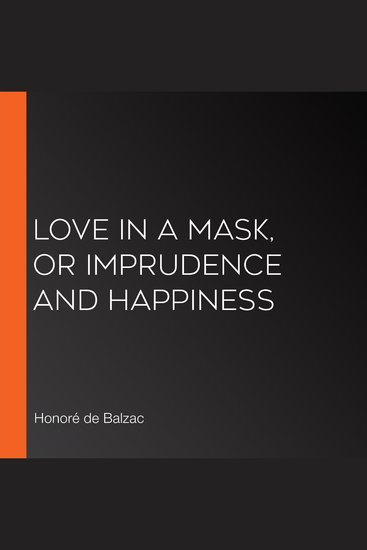 Love in a Mask or Imprudence and Happiness - cover
