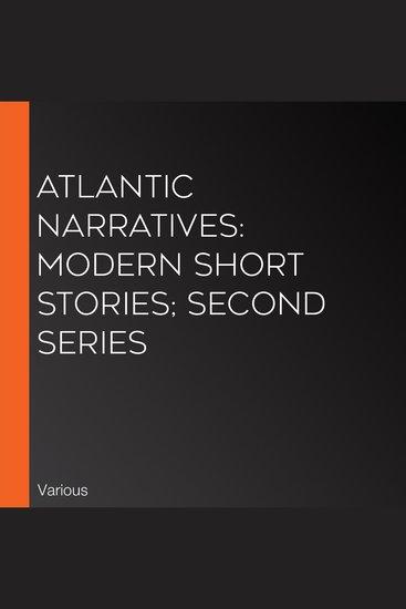Atlantic Narratives: Modern Short Stories; Second Series - cover
