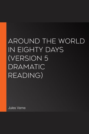 Around the World in Eighty Days (version 5 Dramatic Reading) - cover