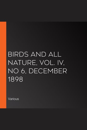 Birds and All Nature Vol IV No 6 December 1898 - cover