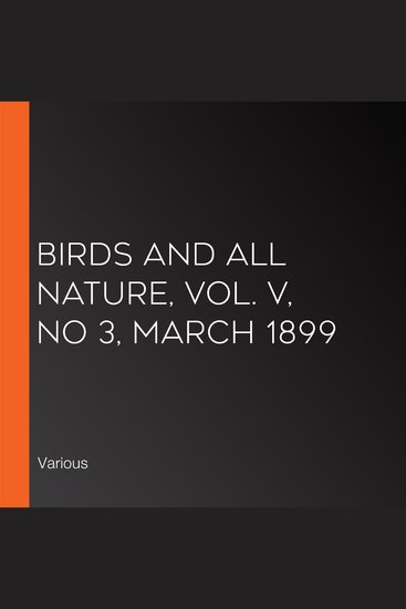 Birds and All Nature Vol V No 3 March 1899 - cover