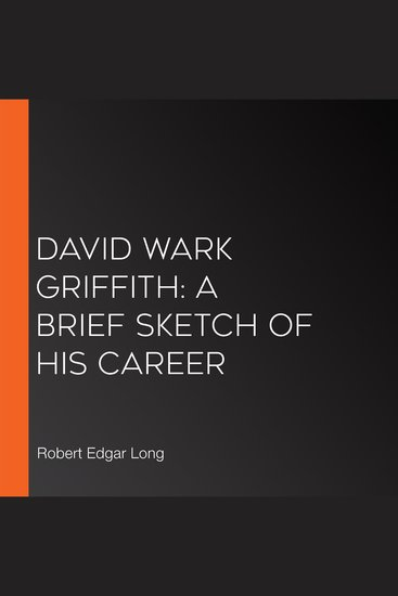 David Wark Griffith: A Brief Sketch of His Career - cover