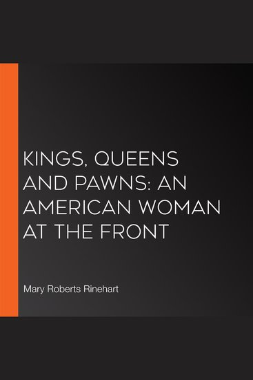 Kings Queens and Pawns: An American Woman at the Front - cover