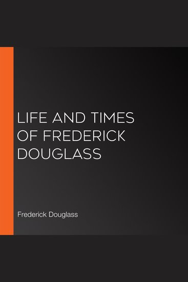 Life and Times of Frederick Douglass - cover