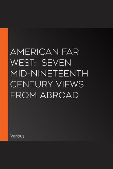 American Far West: Seven Mid-Nineteenth Century Views From Abroad - cover