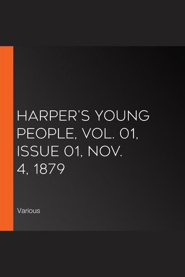 Harper's Young People Vol 01 Issue 01 Nov 4 1879 - cover