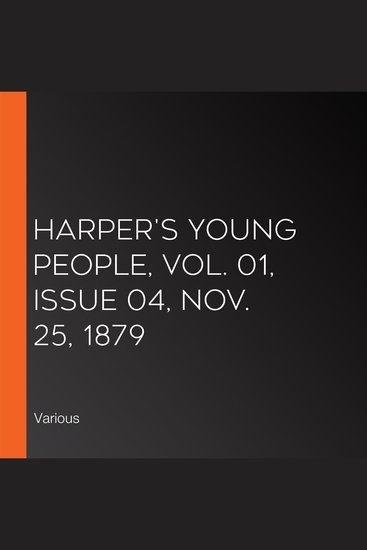 Harper's Young People Vol 01 Issue 04 Nov 25 1879 - cover