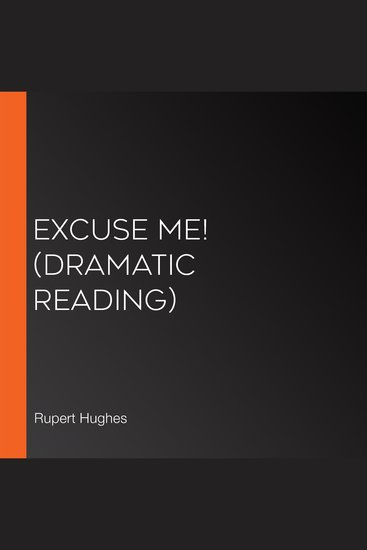 Excuse Me! (Dramatic Reading) - cover