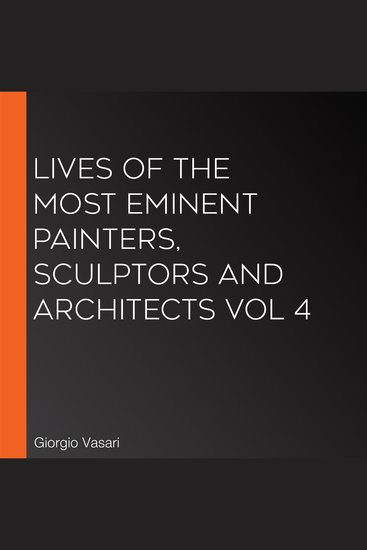 Lives of the Most Eminent Painters Sculptors and Architects Vol 4 - cover