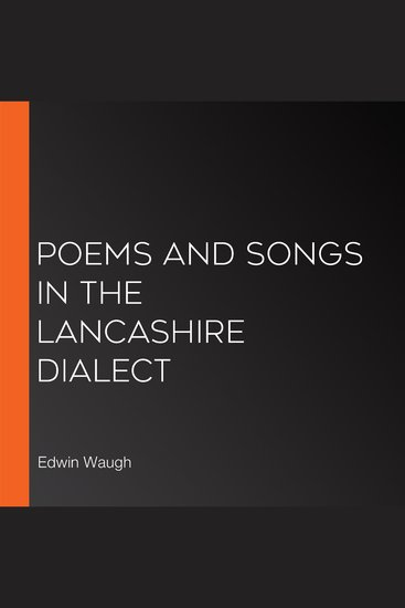 Poems and Songs in the Lancashire Dialect - cover