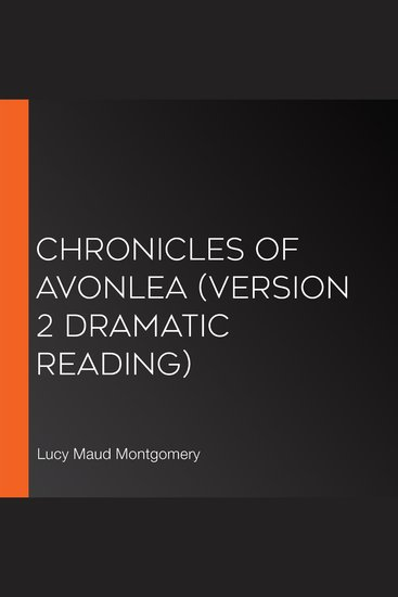 Chronicles of Avonlea (version 2 Dramatic Reading) - cover