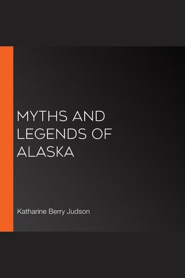 Myths and Legends of Alaska - cover