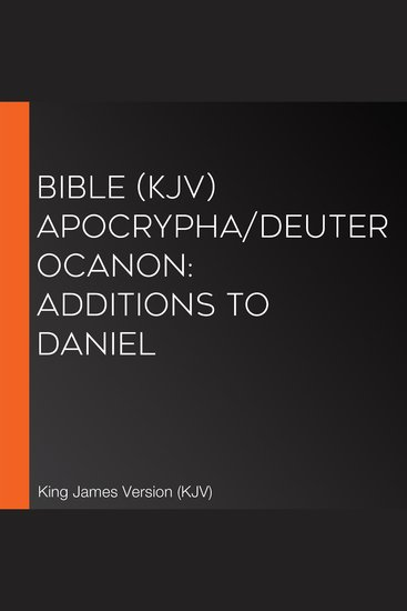 Bible (KJV) Apocrypha Deuterocanon: Additions to Daniel - cover