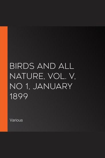 Birds and All Nature Vol V No 1 January 1899 - cover