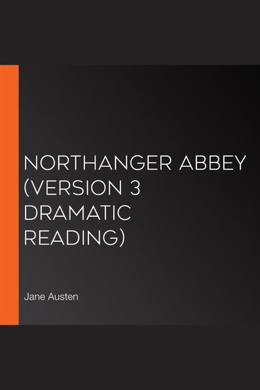Northanger Abbey (version 3 Dramatic Reading) - cover