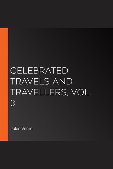 Celebrated Travels and Travellers vol 3 - cover